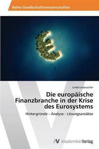 Die Europaische Finanzbranche in Der Krise Des Eurosystems