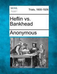 Heflin vs. Bankhead