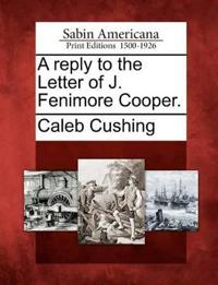 A Reply to the Letter of J. Fenimore Cooper.