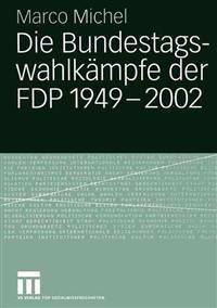 Die bundestagswahlkampfe der FDP 1949 - 2002