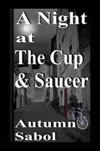 A Night At The Cup And Saucer