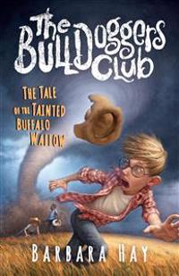 The Bulldoggers Club the Tale of the Tainted Buffalo Wallow: Book 2 the Bulldoggers Club Series