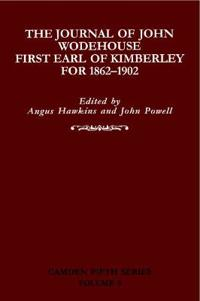 The Journal of John Wodehouse First Earl of Kimberley for 1862-1902