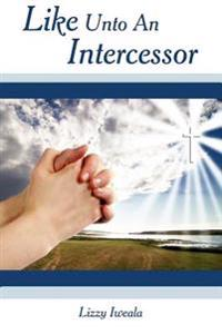 Like Unto an Intercessor