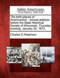 The Birth-Places of Americanism