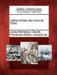 Lettres Ecrites Des Rives de L'Ohio.