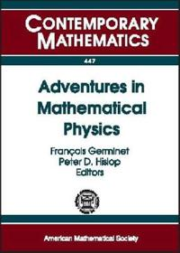 Adventures in Mathematical Physics