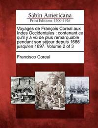 Voyages de Francois Coreal Aux Indes Occidentales