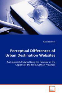 Perceptual Differences of Urban Destination Websites