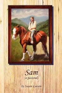 Sam (a Pastoral)
