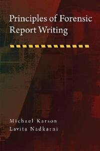 Principles of Forensic Report Writing