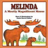Melinda, a Mostly Magnificent Moose