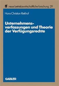 Unternehmensverfassungen Und Theorie Der Verfügungsrechte