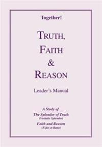 Truth, Faith & Reason - Leader's Manual