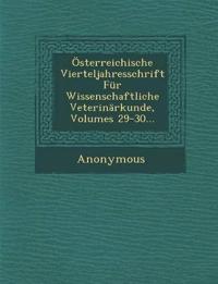 Osterreichische Vierteljahresschrift Fur Wissenschaftliche Veterinarkunde, Volumes 29-30...