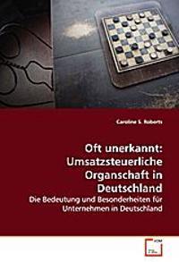 Oft unerkannt: Umsatzsteuerliche Organschaft inDeutschland