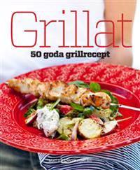 Grillat : 50 goda grillrecept