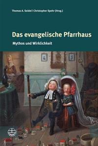 Das Evangelische Pfarrhaus: Mythos Und Wirklichkeit