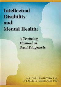 Intellectual Disability and Mental Health: A Training Manual in Dual Diagnosis