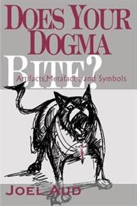 Does Your Dogma Bite
