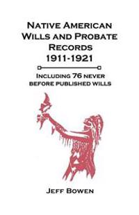Native American Wills and Probate Records, 1911-1921