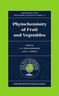 Phytochemistry of Fruits and Vegetables