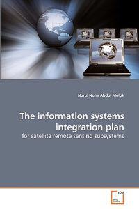 The Information Systems Integration Plan
