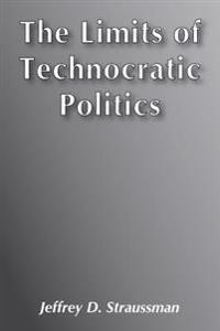 The Limits of Technocratic Politics