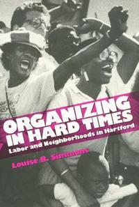Organizing in Hard Times