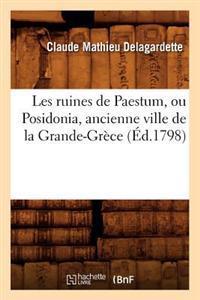 Les Ruines de Paestum, Ou Posidonia, Ancienne Ville de la Grande-Grece