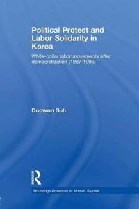 Political Protest and Labor Solidarity in Korea