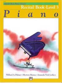 Alfred's Basic Piano Course Recital Book, Bk 3
