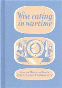 Wise Eating in Wartime