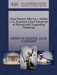 Cline Electric Mfg Co V. Kohler U.S. Supreme Court Transcript of Record with Supporting Pleadings