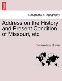 Address on the History and Present Condition of Missouri, Etc
