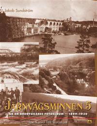 Järnvägsminnen  5 : Ur en brobyggares fotoalbum 1889-1930