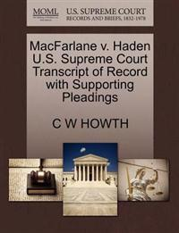 MacFarlane V. Haden U.S. Supreme Court Transcript of Record with Supporting Pleadings