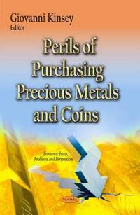 Perils of Purchasing Precious Metals and Coins