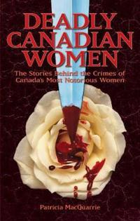 Deadly Canadian Women
