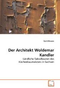 Der Architekt Woldemar Kandler