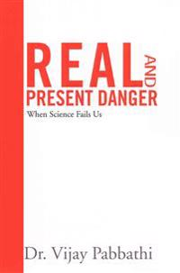 Real and Present Danger
