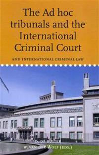 The Ad Hoc Tribunals and the International Criminal Court