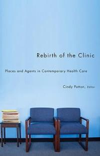 Rebirth of the Clinic