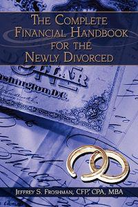 The Complete Financial Handbook for the Newly Divorced