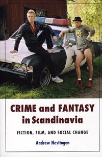 Crime & fantasy in scandinavia - fiction, film & social change