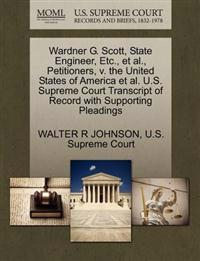Wardner G. Scott, State Engineer, Etc., Et Al., Petitioners, V. the United States of America Et Al. U.S. Supreme Court Transcript of Record with Supporting Pleadings