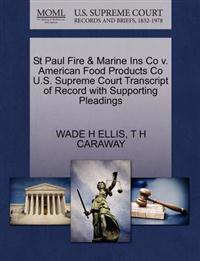 St Paul Fire & Marine Ins Co V. American Food Products Co U.S. Supreme Court Transcript of Record with Supporting Pleadings