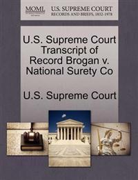 U.S. Supreme Court Transcript of Record Brogan V. National Surety Co