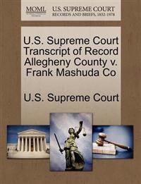 U.S. Supreme Court Transcript of Record Allegheny County V. Frank Mashuda Co