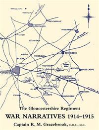 War Narratives 1914-15 the Gloucestershire Regiment